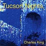 Charles King Tucson Nights