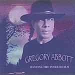 Gregory Abbott Dancing The Inner Realm