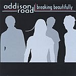 Addison Road Breaking Beautifully