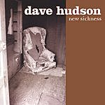 Dave Hudson New Sickness