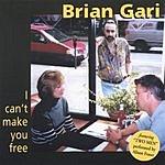 Brian Gari I Can't Make You Free