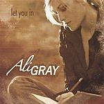 Ali Gray Let You In