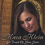 Kara Klein A Touch Of Your Grace