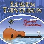 Loren Davidson Tropical Troubadour
