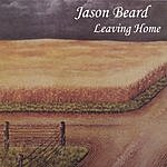 Jason Beard Leaving Home