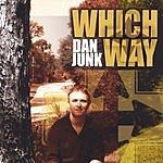 Dan Junk Which Way