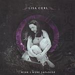 Lisa Curl Wish I Were Japanese