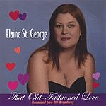 Elaine St. George That Old-Fashioned Love