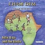 Felix U-Go & The Ebebo Chase Dem