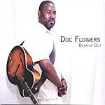 Doc Flowers Breakin' Out