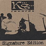 Kant Stop Records Signature Edition