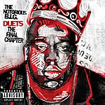 The Notorious B.I.G. Duets: The Final Chapter (Parental Advisory)