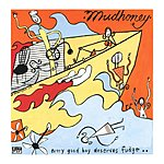 Mudhoney Every Good Boy Deserves Fudge