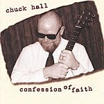 Chuck Hall Confession Of Faith