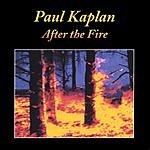 Paul Kaplan After The Fire
