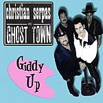 Christian Serpas & Ghost Town Giddy Up