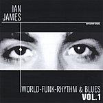 Ian James World-Funk-Rhythm & Blues, Vol.1
