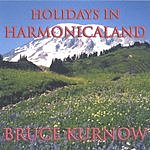 Bruce Kurnow Holidays In Harmonicaland
