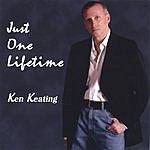 Ken Keating Just One Lifetime