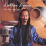 Luther Lewis Then There Was You