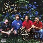 Garaj Mahal Blueberry Cave (Parental Advisory)