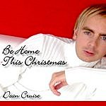Dean Cruise Be Home This Christmas (Exclusive Online Single)