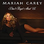 Mariah Carey Don't Forget About Us (Remix) (Single)