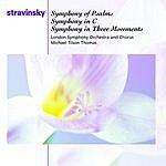 Igor Stravinsky Symphony Of Psalms/Symphony In C/Symphony In Three Movements