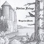 Adrian Fringe Gregorian Plants