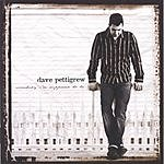 Dave Pettigrew Somebody I'm Supposed To Be