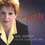 Gail Marten & The Clem Ehoff Trio Is It Love