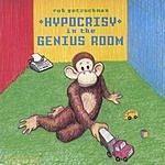 Rob Getzschman Hypocrisy In The Genius Room
