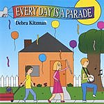 Debra Kitzman Every Day Is A Parade
