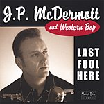 J.P. McDermott Last Fool Here
