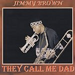 Jimmy Brown They Call Me Dad