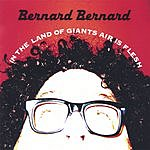 Bernard Bernard In The Land Of Giants Air Is Flesh
