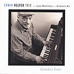 Erwin Helfer Careless Love