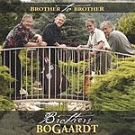 The Brothers Bogaardt Brother To Brother