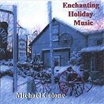 Michael Colone Enchanting Holiday Music