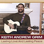 Keith Andrew Grim Lasting Love And Lasting Peace