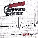 Aces Over Kings What Doesn't Kill You...