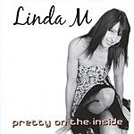 Linda M Pretty On The Inside