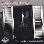 Alex Arguello Only Dreaming