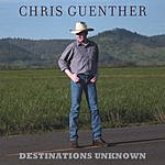 Chris Guenther Destinations Unknown