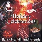 Barry Franklin & Friends Holiday Celebrations