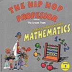 The Hip Hop Professor & The Dream Team Mathematics Vol.I - Mathematics