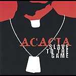 Acacia Slave To The Game