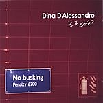 Dina D'Alessandro Is It Safe?