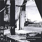 Gary Gray Dangerous Waters