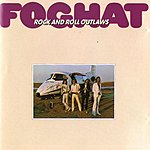 Foghat Rock & Roll Outlaws